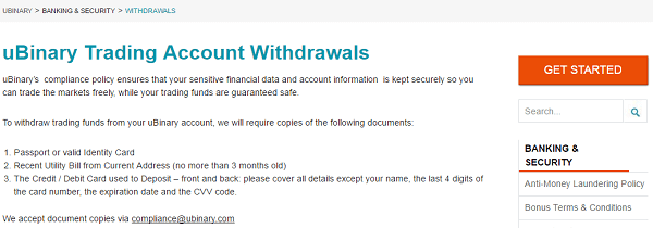 Withdrawal – The most noteworthy thing about uBinary is that there are NO fees for withdrawals, and you may withdraw as little as $50 each time. Please note that you must have a balance of at least $10 in your trading account for it to remain active.